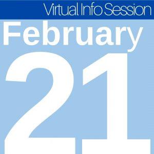 February 21 - Virtual Info Session